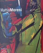 Mattia Moreni Monografia dell'Artista
