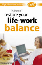 New, How to Restore Your Life-work Balance (High-vibrational Thinking), Wharton,