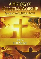 A History of Christian Worship - Part 4 The Music - New DVD - FREE Shipping!!