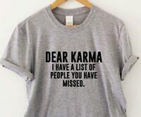 Funny T-shirt womens sarcasm saying ladies mens slogan top Dear Karma