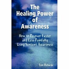 The Healing Power of Awareness: How to Recover Faster and Less-ExLibrary