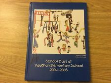 School Days at Vaughan Elementary 2004-2005 Yearbook Signed