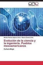Evolución de la ciencia y la ingeniería. Pueblos mesoamericanos: Cultura Maya (S