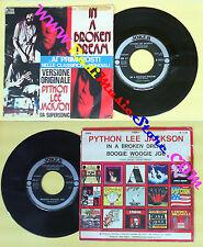 LP 45 7'' PYTHON LEE JACKSON In a broken dream Boogie woogie joe no cd mc * dvd