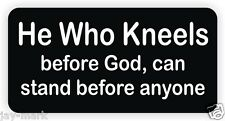 He Who Kneels Before God Hard Hat Sticker / Motorcycle Helmet Decal Vinyl Label
