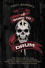 Born to Drum: The Truth About the World's Greatest Drummers : from John...