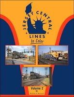 JERSEY CENTRAL Lines in Color, Vol. 2 - Steam to Diesel, 1940s-1950s (NEW BOOK)