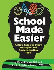SCHOOL MADE EASIER  - ROBIN A. DELUCA-ACCONI WENDY L. MOSS PH.D. (HARDCOVER) NEW