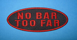 `NO BAR TOO FAR` SEW OR IRON ON PATCH