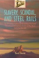 Slavery, Scandal, And Steel Rails : The 1854 Gadsden Purchase And The Buildin...