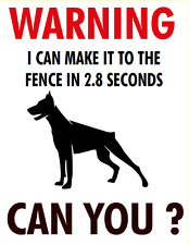 "I CAN MAKE IT TO THE FENCE IN 2.8 SECONDS foam board Dog sign 11"" X 8"" 1/2"