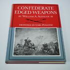 Confederate Edged Weapons Book by William A. Albaugh - 1993 Edition
