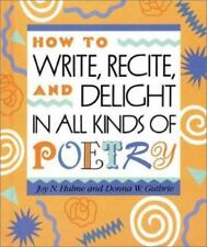 How to Write, Recite and Delight in All Kinds  of Poetry [Single Titles] by Hulm