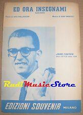 JOHN FOSTER ed ora insegnami RARO SPARTITO SINGOLO Mescoli no cd lp dvd mc