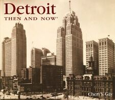 Detroit Then and Now (Then & Now) by Cheri Y. Gay