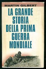 GILBERT MARTIN LA GRANDE STORIA DELLA PRIMA GUERRA MONDIALE MONDADORI 1998