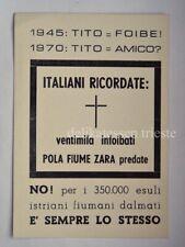 TRIESTE TITO FOIBE Pola Fiume Zara ISTRIA Imperia vecchia cartolina