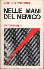 NELLE MANI DEL NEMICO - ARTURO COLOMBI