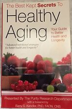 The Best Kept Secrets to Healthy Aging (2009, Paperback) Very Good Condition!