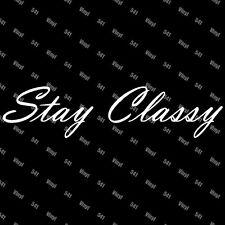 "9"" Stay Classy Vinyl Decal illest racing car fatlace jdm sticker lowlife vip"