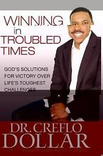 WINNING IN TROUBLED TIMES [9780446553377] - CREFLO A. DOLLAR (HARDCOVER) NEW