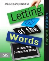 Letting Go of the Words: Writing Web Content that Works [Interactive Technologie