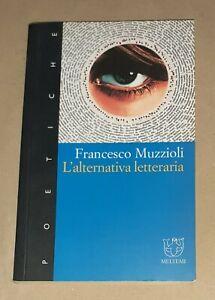L' alternativa letteraria di Francesco Muzzioli - Meltemi, 2002