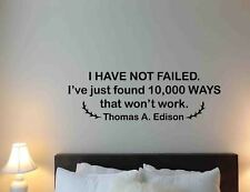 Thomas Edison Quote Wall Decal I Have Not Failed Decor Vinyl Sticker Poster 777
