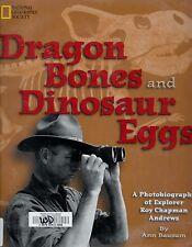 Dragon Bones and Dinosaur Eggs Photo Bio of Explorer Real Life Indiana Jones