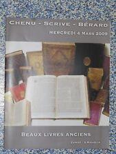 Catalogue vente  Beaux livres anciens Chenu - Scrive - Bérard 4 mars 2009