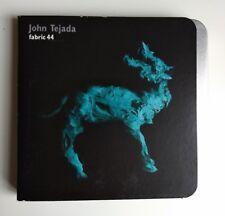 Fabric 44 - John Tejada