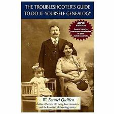 The Troubleshooter's Guide to Do-It-Yourself Genealogy, Quillen, W. Daniel, Good
