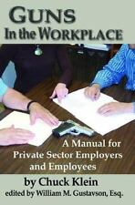 Guns in the Workplace: A Manual for Private Sector Employers and Employees (Pape