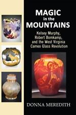 Magic in the Mountains : Kelsey Murphy, Robert Bomkamp, and the West Virginia...