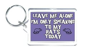 Rat Keyring - Leave Me Alone I'm Only Talking To My, Novelty Gift For Rat Lovers