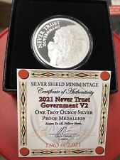 2021 Never Trust Government  silver shield proof  V2 .999  #1963