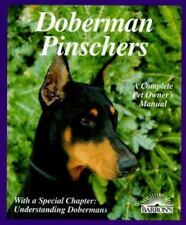 Doberman Pinschers: Everything About Purchase, Care, Nutrition, Diseases, Breedi