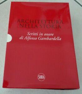 ARCHITETTURA NELLA STORIA SCRITTI IN ONORE DI ALFONSO GAMBARDELLA SKIRA 2007