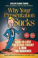 Public Speaking : How to Lose the Stage Fright and Win the Audience by Collin...