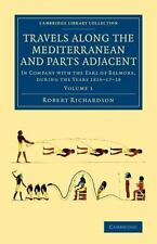 Travels along the Mediterranean and Parts Adjacent : In Company with the Earl...