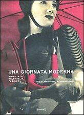 Una giornata moderna. Moda e stili nell'Italia fascista - [Damiani]