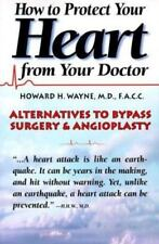 How to Protect Your Heart from Your Doctor by Howard H. Wayne (1998, Paperback)