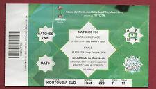 Orig.Ticket     FIFA Klub Weltmeisterschaft MAROKKO 2014  FINALE + 3.Platz ! TOP