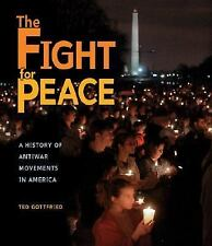 The Fight for Peace: A History of Anti-War Movements in America-ExLibrary