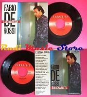 LP 45 7'' FABIO DE ROSSI L'ultima bugia Bologna sei tu 1988 italy  no cd mc vhs*