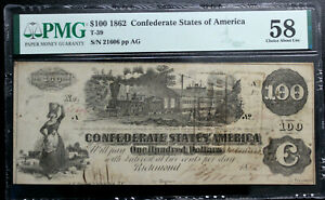 T-39  1862 $100 Confederate Paper Money PMG 58 ALMOST UNC CSA NICE!!!