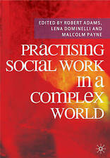 USED (GD) Practising Social Work in a Complex World by Robert Adams