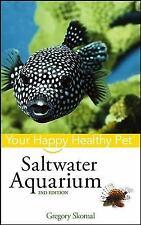Happy Healthy Pet Ser.: Saltwater Aquarium : Your Happy Healthy Pet 74 by...