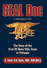 Seal Doc : The Story of the First Us Navy Seal Team in Vietnam by Davis...