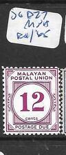 MALAYA   MPU   (P1207B)  POSTAGE DUE  12C  SG D27     MNH